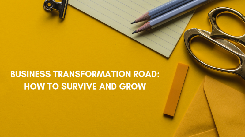 photo Business transformation road: how to survive and grow